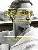 Angelina Jolie Psychoanalyzed: Unauthorized Psychological Diagnosis of Her Secret Life