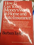 img - for How to Get Your Money's Worth in Home and Auto Insurance book / textbook / text book