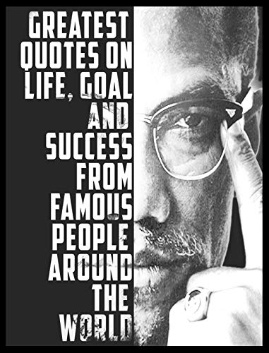 Quotes:101+ Greatest Quotes on life, goal and Success from famous people around the world: Greatest and most powerful quotes ever used by leaders around ... from the famous people ever lived Book 3) (Best Way To Maximize Muscle Growth)