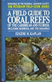 A Field Guide to Coral Reefs of the Caribbean and Florida Including Bermuda and the Bahamas (The Peterson Field Guide Series)
