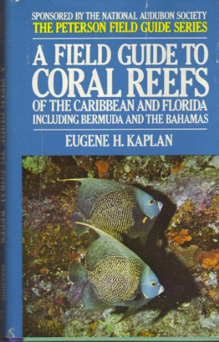 A Field Guide to Coral Reefs of the Caribbean and Florida Including Bermuda and the Bahamas (The Peterson Field Guide (Bermuda Fish)