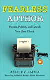 Fearless Author: Prepare, Publish and Launch Your Own eBook (step-by-step guide with bonuses including checklists and lists of free eBook promotion sites!)