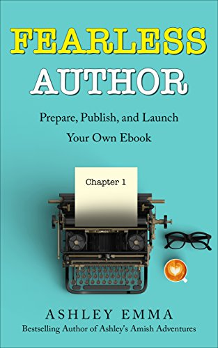 Fearless Author: Prepare, Publish and Launch Your Own eBook (step-by-step guide with bonuses including checklists and lists of free eBook promotion sites!) cover