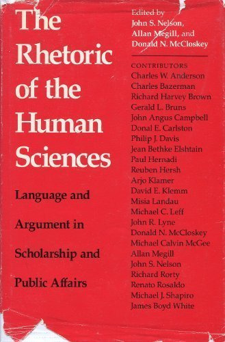 The Rhetoric of the Human Sciences: Language and Argument in Scholarship and Public Affairs (Rhetoric of Human Sciences)
