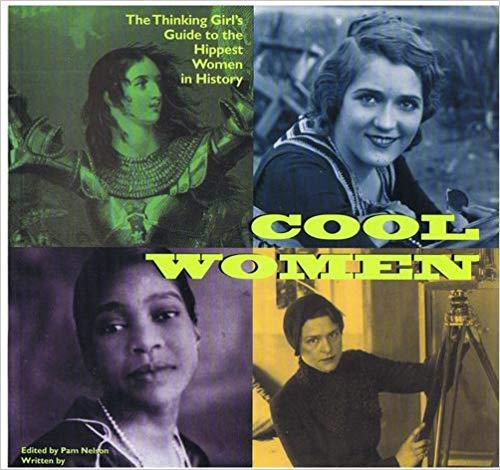 Download Cool Women: The Thinking Girl's Guide to the Hippest Women in History pdf epub