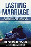 Lasting Marriage: Discovering God's Meaning and Purpose for Your Marriage