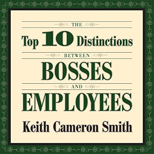 The Top 10 Distinctions Between Bosses and Employees Audiobook [Free Download by Trial] thumbnail