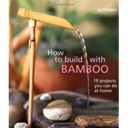 How to Build With Bamboo: 19 Projects You Can Do at Home