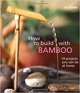 How to build with bamboo 20 projects you can do at home amazon how to build with bamboo 20 projects you can do at home amazon joseph scheer 9781586852207 books solutioingenieria Choice Image