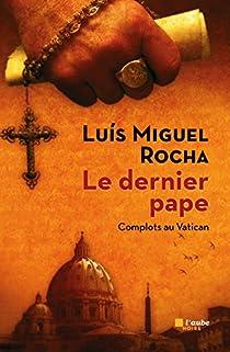 Complots au Vatican, tome 1 : Le dernier pape par Rocha
