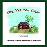 Oh, Yes You CAN! is the story of seven animals, from a small mouse to a large clumsy giraffe, who think they can't do anything. They soon find out while helping each other, that they are all special in their own way. Highly saturated colors, easy to ...