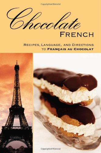 Chocolate FRENCH: Recipes, Language, and Directions to Francais au Chocolat by Brand: TCB Cafe Publishing