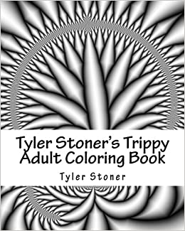 Tyler Stoner\'s Trippy Adult Coloring Book: Color and Chill ...