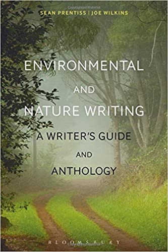 Environmental and Nature Writing: A Writer's Guide and Anthology by Sean Prentiss (2016-11-17)