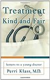 Treatment Kind and Fair, Perri Klass, 0465037771