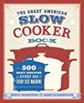 The Great American Slow Cooker Book:...