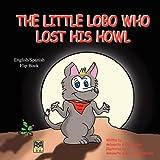 The Little Lobo Who Lost His Howl, John Austin, 0981752160