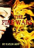 The Fire Wars (A Dystopian Mythology Fiction)