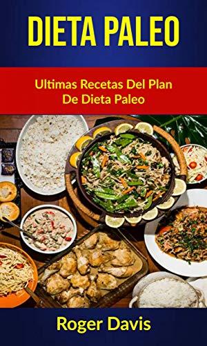 Dieta Paleo Ultimas Recetas Del Plan De Dieta Paleo