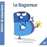 DROLES DE CARACTERES / B LE BAGAREUR