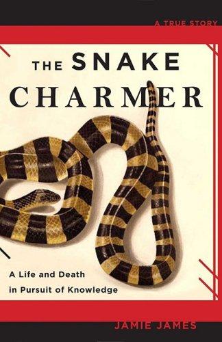 Snake Charmer - The Snake Charmer: A Life and