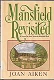 Mansfield Revisited: A Sequel to Jane Austen's Mansfield Park