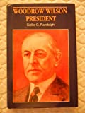 img - for Woodrow Wilson: President (Presidential Biography Series) book / textbook / text book