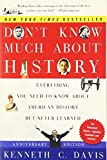 img - for Don't Know Much About History, Anniversary Edition: Everything You Need to Know About American History but Never Learned (Don't Know Much About Series) book / textbook / text book