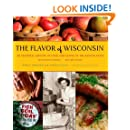 The Flavor of Wisconsin: An Informal History of Food and Eating in the Badger State