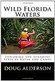 Wild Florida Waters, Doug Alderson, 1463669097