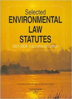 Book Selected Environmental Law Statutes, 2007-2008 Educational Ed.