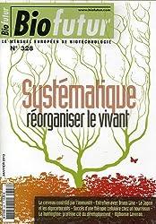 Biofutur, N° 328, Janvier 2012 : Systématique, réorganiser le vivant