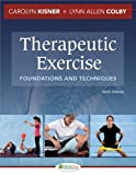 Therapeutic Exercise: Foundations and Techniques, Carolyn Kisner PT  MS, Lynn Allen Colby PT  MS, 080362574X
