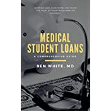 Medical Student Loans: A Comprehensive Guide