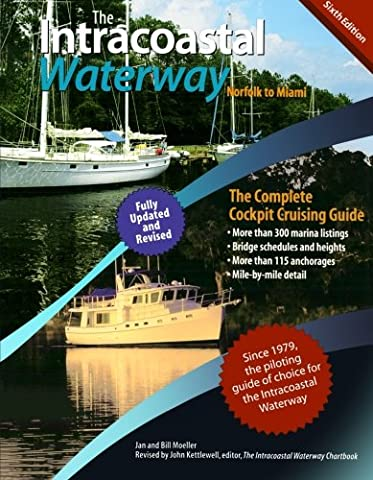 The Intracoastal Waterway, Norfolk to Miami: The Complete Cockpit Cruising Guide, Sixth Edition - Boating and Sailing