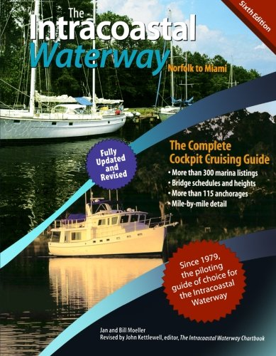 (The Intracoastal Waterway, Norfolk to Miami: The Complete Cockpit Cruising Guide, Sixth Edition )