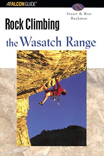 Idaho Rocks - Rock Climbing the Wasatch Range (Regional Rock Climbing Series)