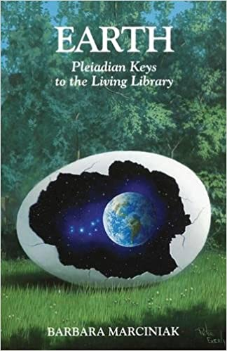 Earth: Pleiadian Keys to the Living Library: Barbara Marciniak