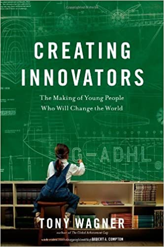 image for Creating Innovators: The Making of Young People Who Will Change the World by Tony Wagner (2012-04-17)