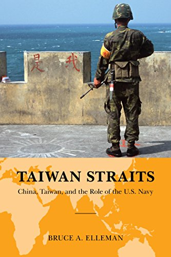 Download Taiwan Straits: Crisis in Asia and the Role of the U.S. Navy (Global Flashpoints: A Series) Pdf