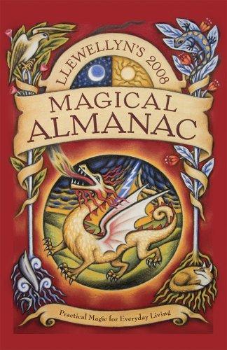 Llewellyn's 2008 Magical Almanac: Practical Magic for Everyday Living (Annuals - Magical Almanac)