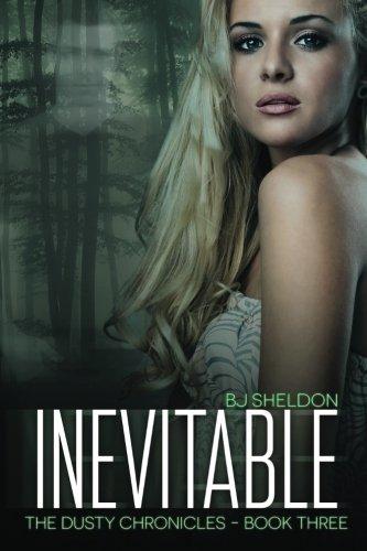Inevitable: The Dusty Chronicles — Book Three (Volume 3)