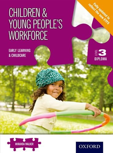 Read Online Children & Young People's Workforce Early Learning & Childcare Level 3 Diploma pdf epub