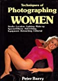 Techniques of Photographing Women, Peter Barry, 0890094268