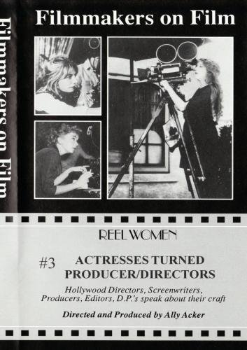 Reel Women Archive Film Series: Actresses Turned Producer/Directors by Reel Women Media