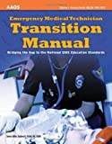 Emergency Medical Technician Transition Manual, Catherine A. Parvensky Barwell, 1449609155