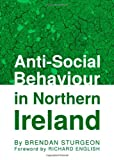 Anti-Social Behaviour in Northern Ireland, Brendan Sturgeon, 1443832154