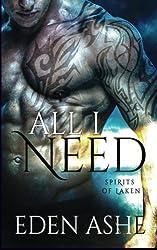 All I Need: Spirits of Laken (Volume 1)