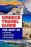 Greece Travel Guide: The Best Of Athens, Santorini, Mykonos