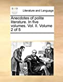 Anecdotes of Polite Literature In, See Notes Multiple Contributors, 1170260896